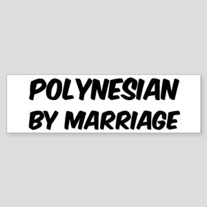 Polynesian by marriage Bumper Sticker
